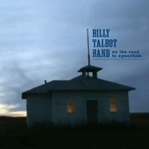 Billy Talbot ON THE ROAD TO SPEARFISH